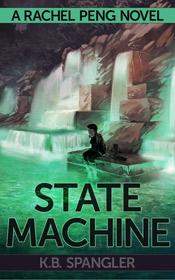 State Machine - a Rachel Peng novel